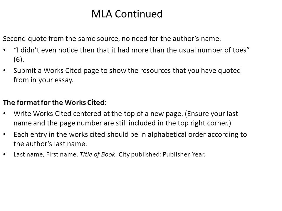 MLA Continued Second quote from the same source, no need for the author's name.