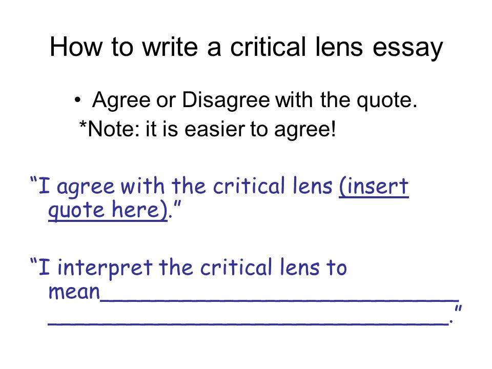 quotes critical lens essay Critical lens essay template a critical lens essay uses a quotation to explore and analyze works of literature the essay writer provides an interpretation of the.