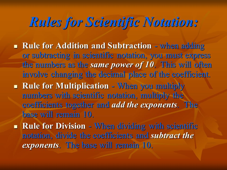 Rules for Scientific Notation: