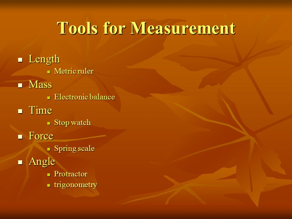 Tools for Measurement Length Mass Time Force Angle Metric ruler