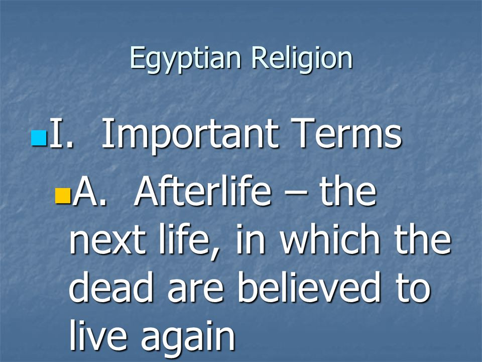Egyptian Religion I. Important Terms. A.