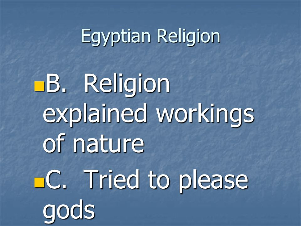 B. Religion explained workings of nature