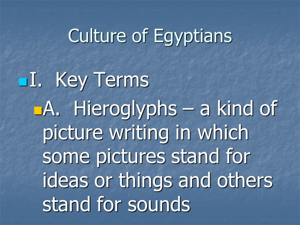 Culture of Egyptians I. Key Terms.