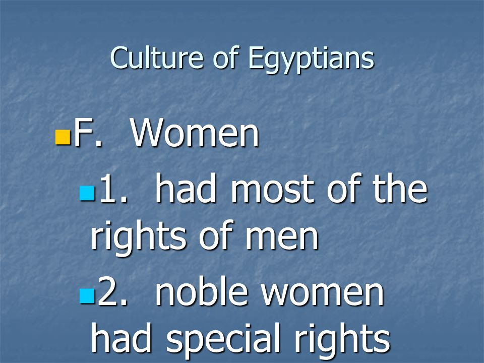 1. had most of the rights of men 2. noble women had special rights