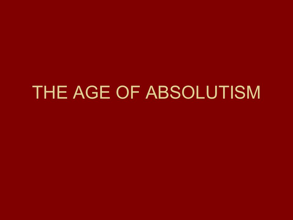 age absolutism essay Essays on absolutism the absolutism is one of the most popular assignments among students' documents new topic definition of age of absolutism.
