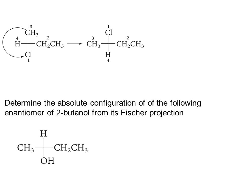 R 2 Chlorobutane Fischer Projection Chapter 5: Ster...