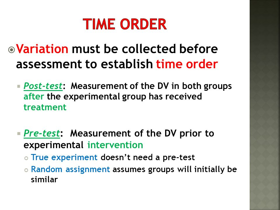 Time order Variation must be collected before assessment to establish time order.