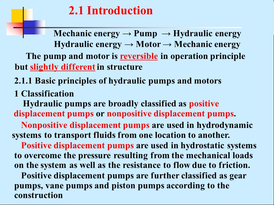 2.1 Introduction Mechanic energy → Pump → Hydraulic energy