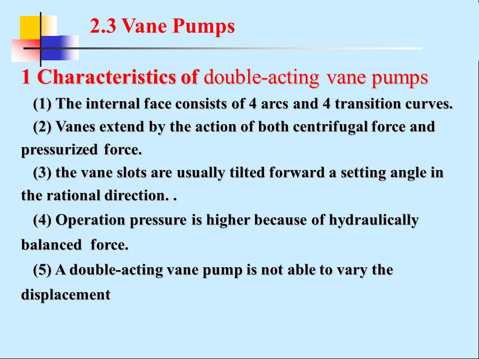 1 Characteristics of double-acting vane pumps