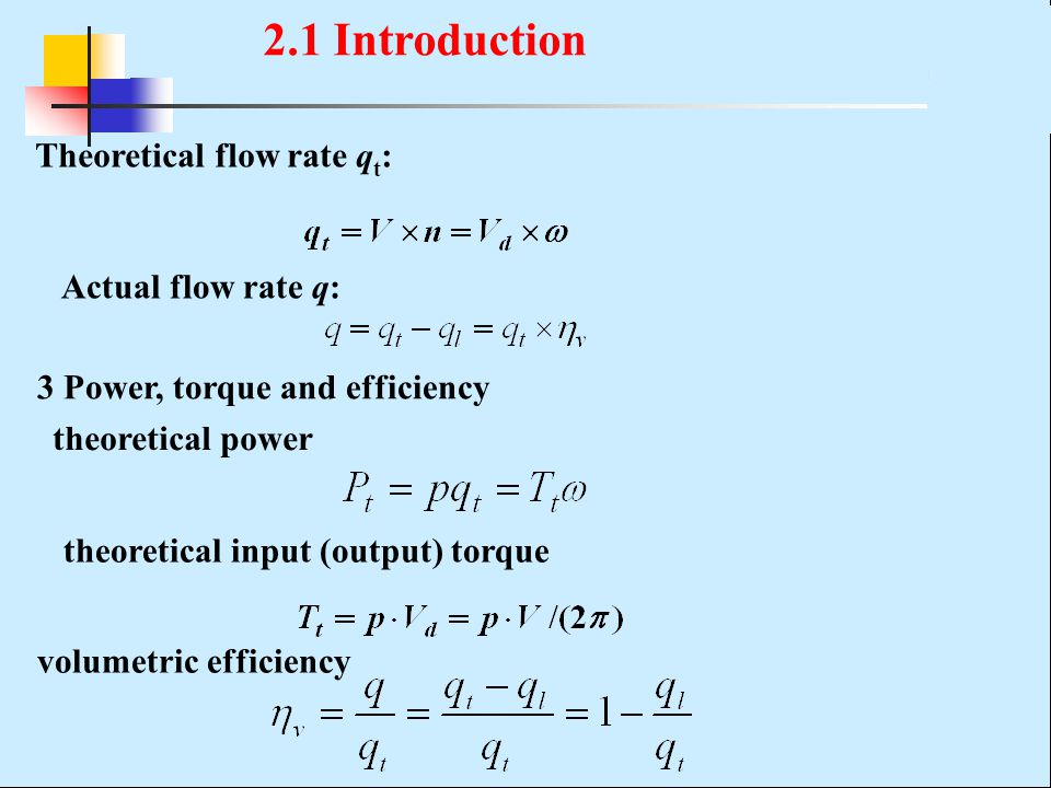 2.1 Introduction Theoretical flow rate qt: Actual flow rate q: