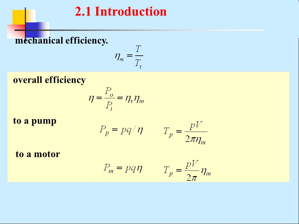 2.1 Introduction mechanical efficiency. overall efficiency to a pump