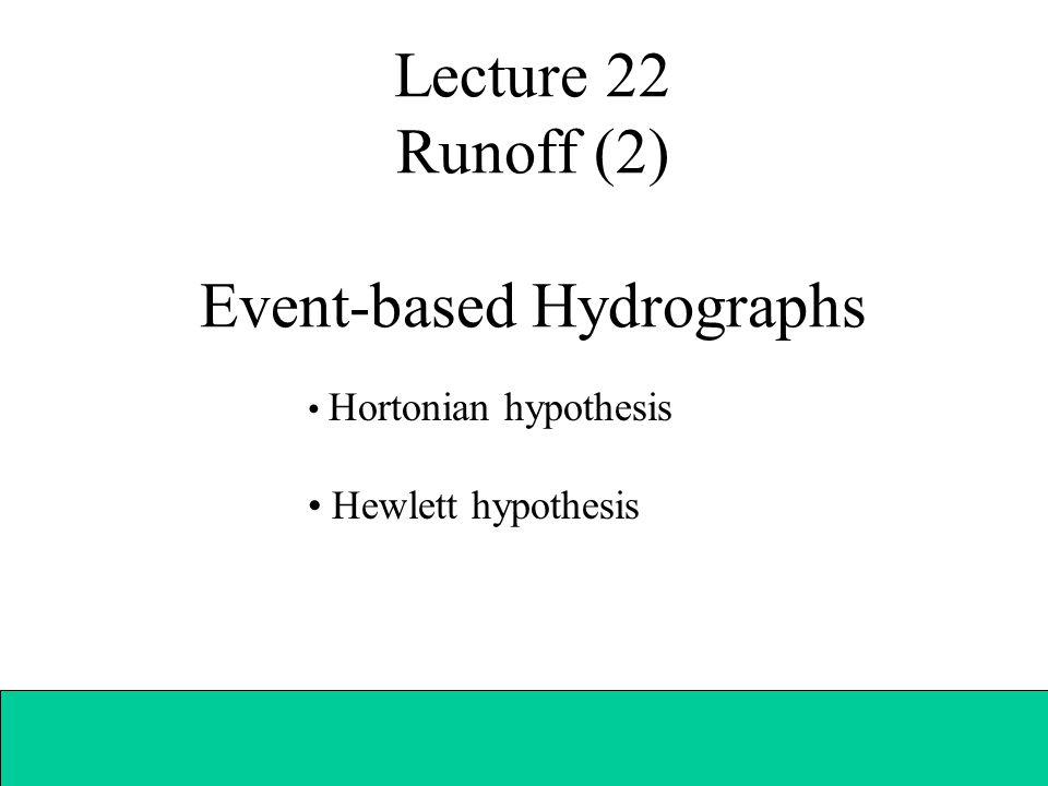 Lecture 22 Runoff (2) Event-based Hydrographs