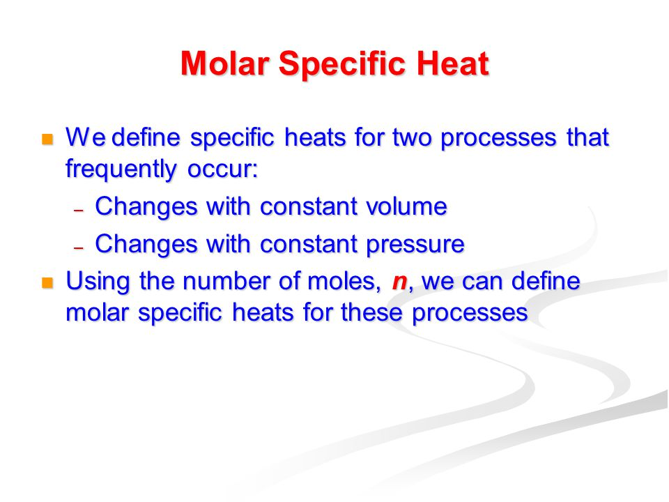 energy and molar specific heat How to calculate heat capacity heat capacity measures how much energy you need to add to something to make it one degree hotter use specific heat to find the energy needed to raise any material to any temperature.