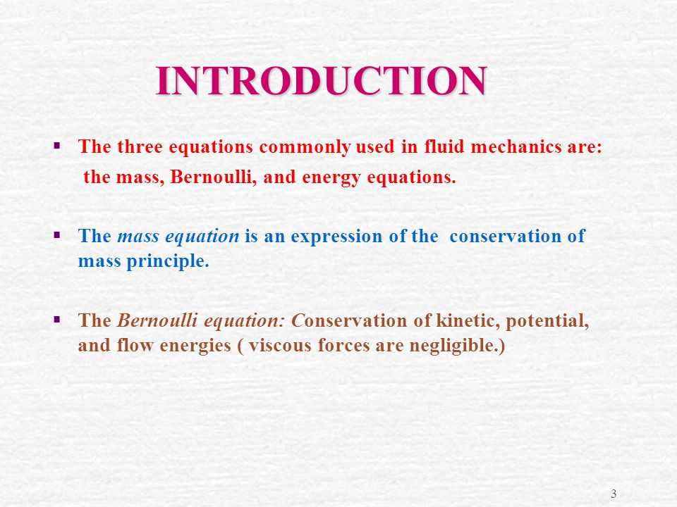 INTRODUCTION The three equations commonly used in fluid mechanics are: