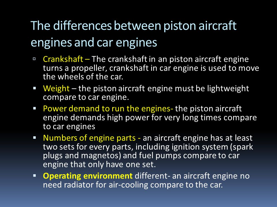 The differences between piston aircraft engines and car engines