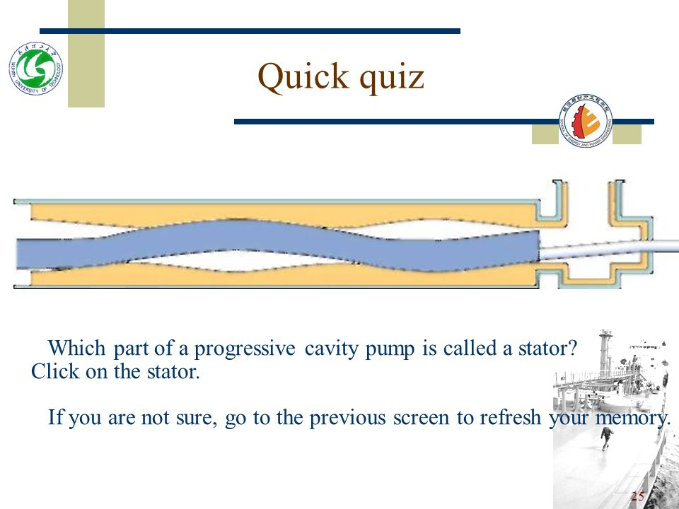 Quick quiz Which part of a progressive cavity pump is called a stator