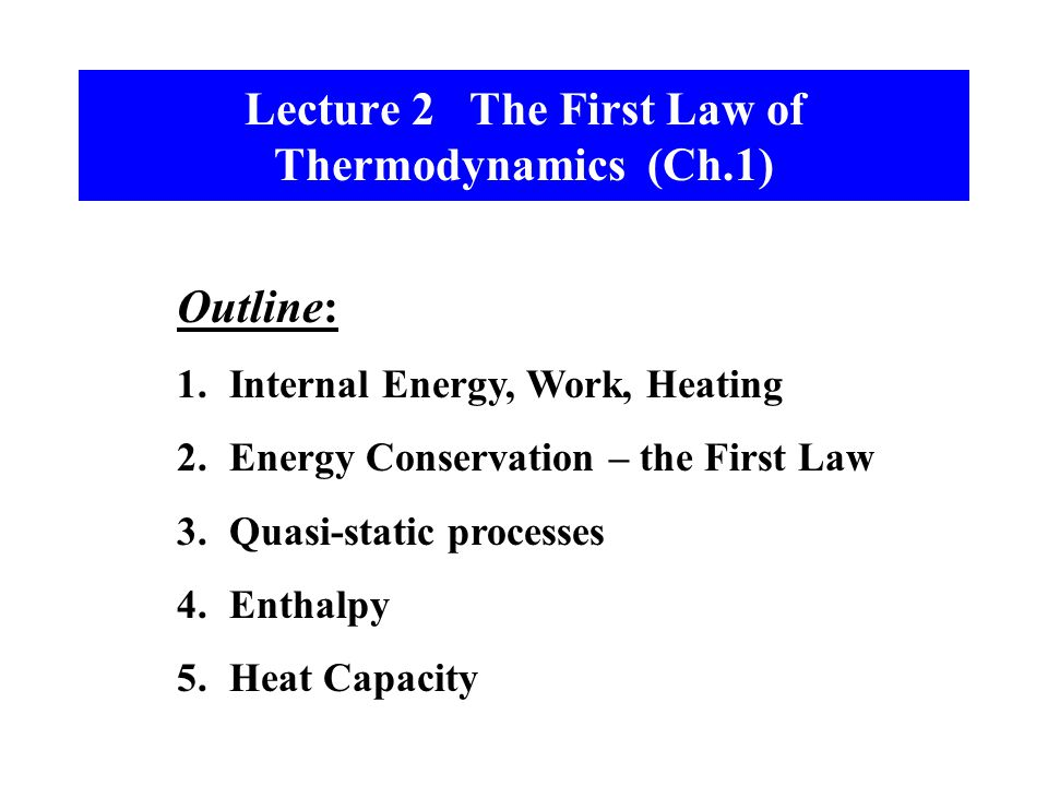Lecture 2 The First Law of Thermodynamics (Ch.1)