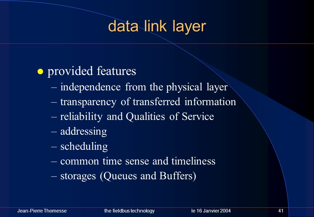 data link layer provided features independence from the physical layer