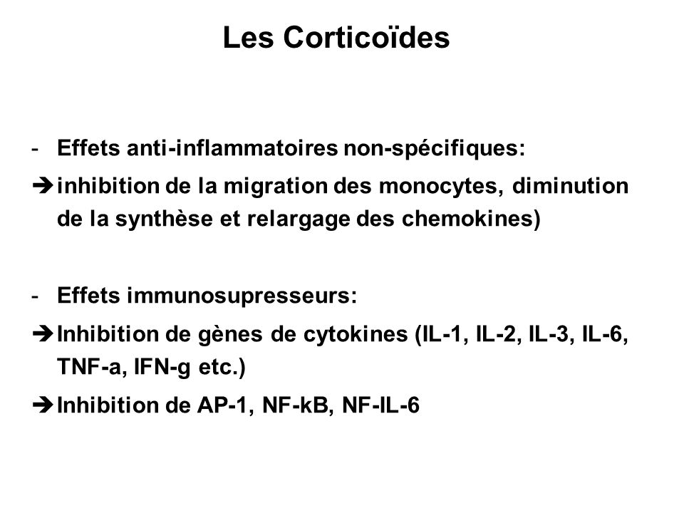 Les Corticoïdes Effets anti-inflammatoires non-spécifiques: