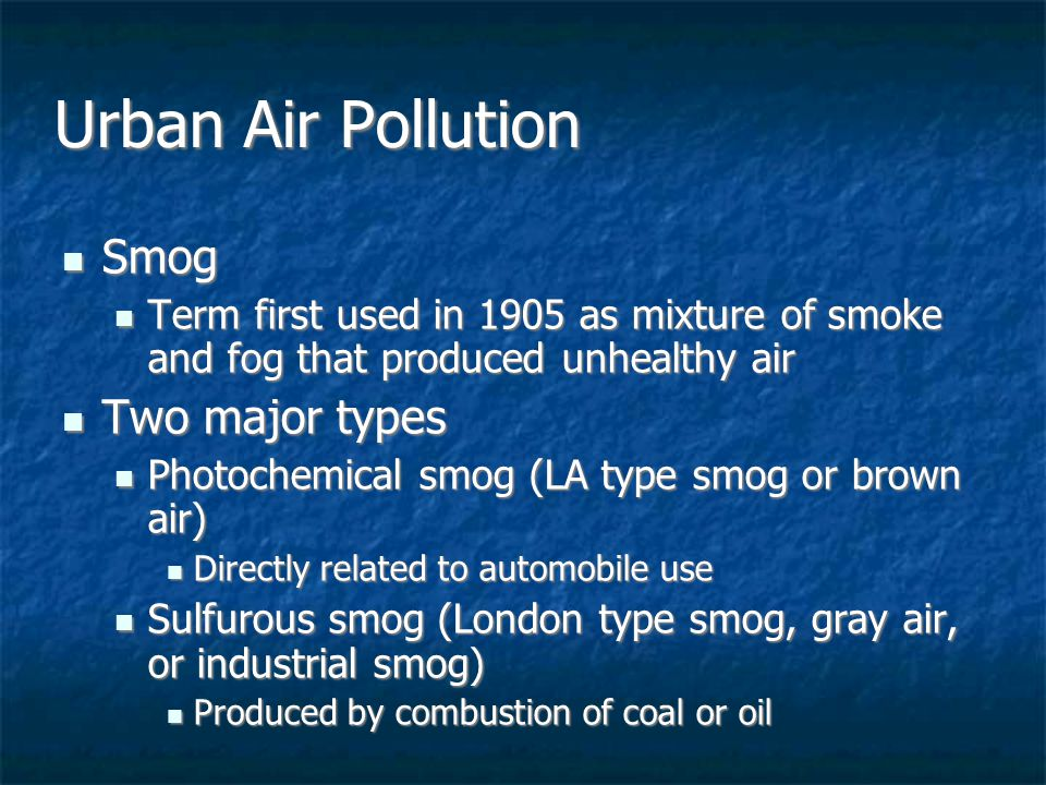 smog a major form of air pollution Where does smog come from  to lessen the impact of smog all of these spare the air actions will help,  of which nitrogen dioxide is a major product.