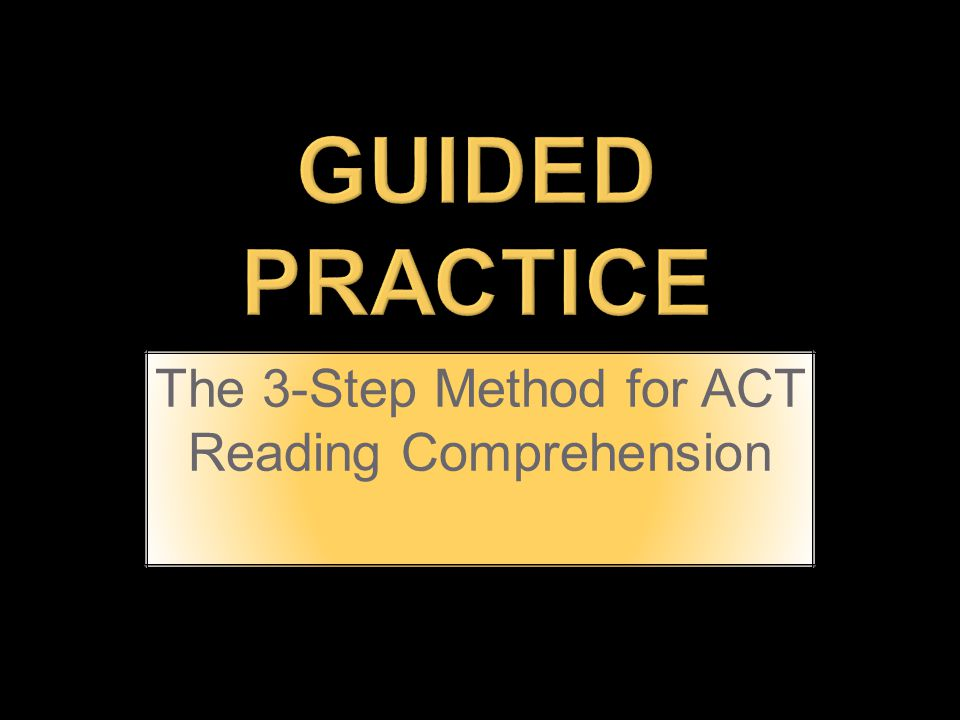 The 3 Step Method For ACT Reading Comprehension