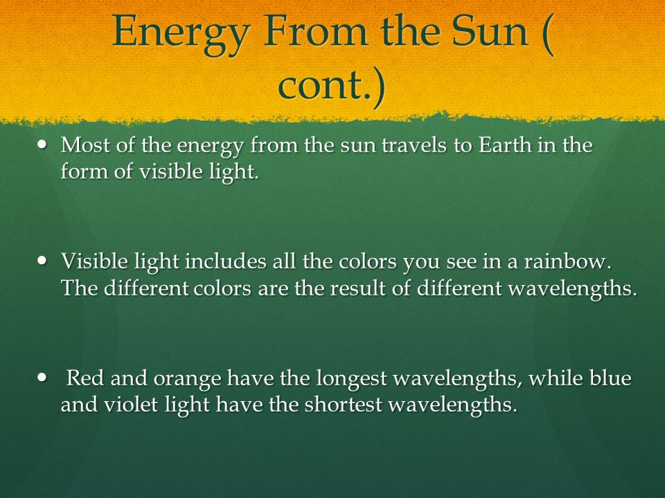 Energy From the Sun ( cont.)