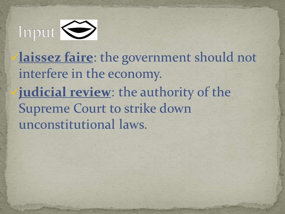 Input laissez faire: the government should not interfere in the economy.