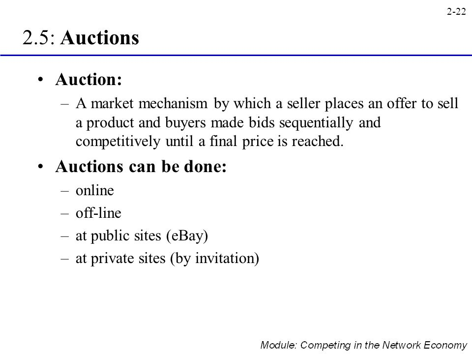 2.5: Auctions Auction: Auctions can be done: