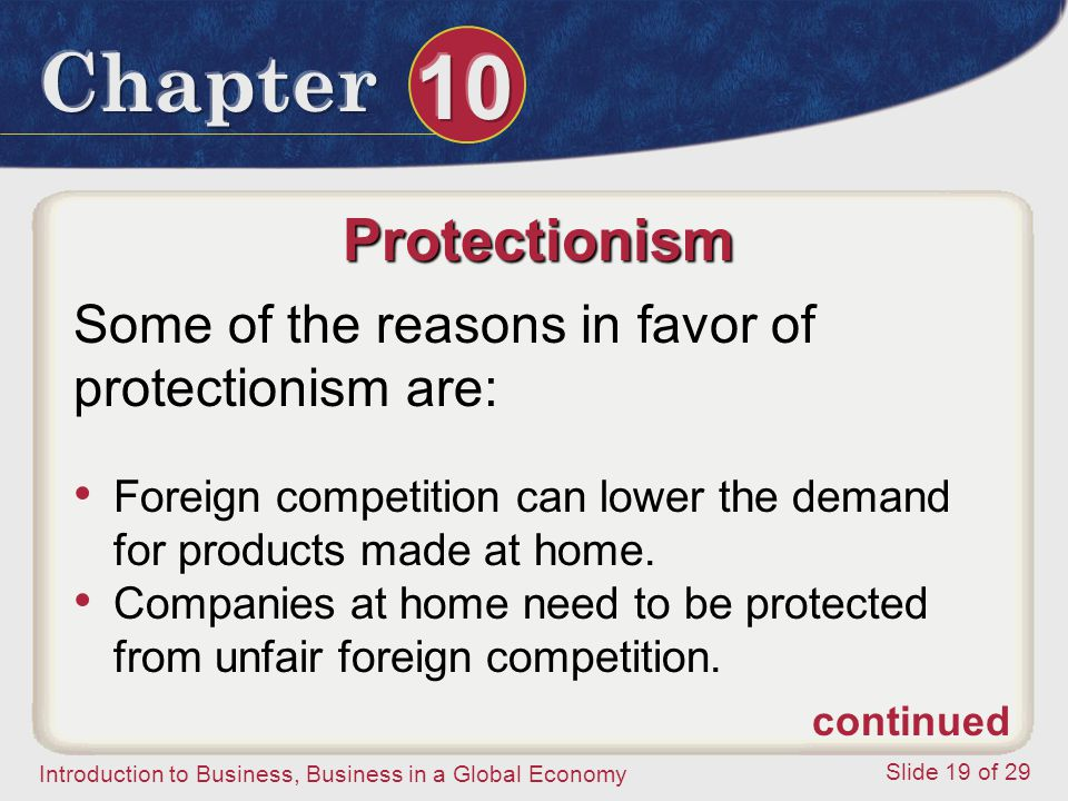 Protectionism Some of the reasons in favor of protectionism are: