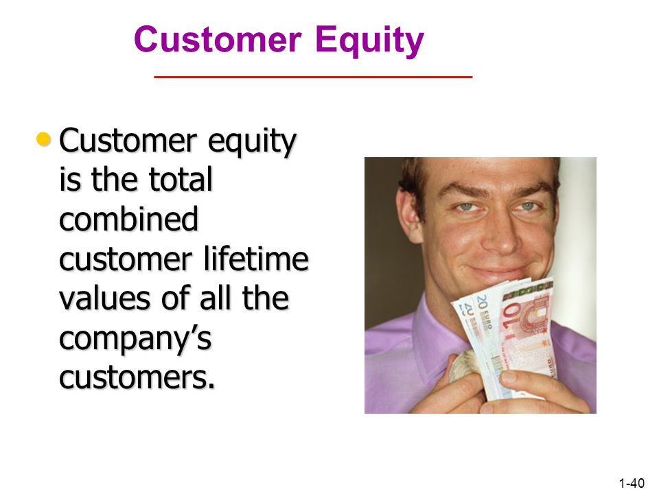 Customer Equity Customer equity is the total combined customer lifetime values of all the company's customers.