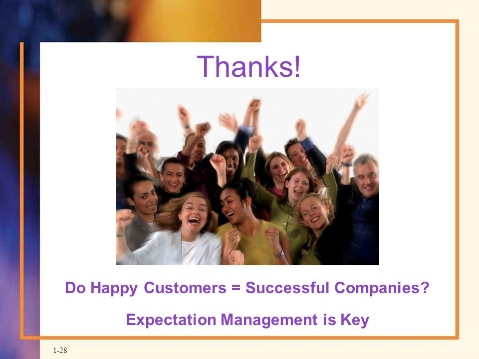 Thanks! Do Happy Customers = Successful Companies