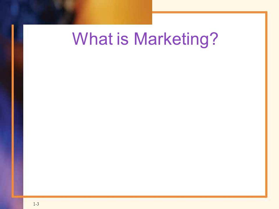 What is Marketing Chapter 1 pages 6 and 7
