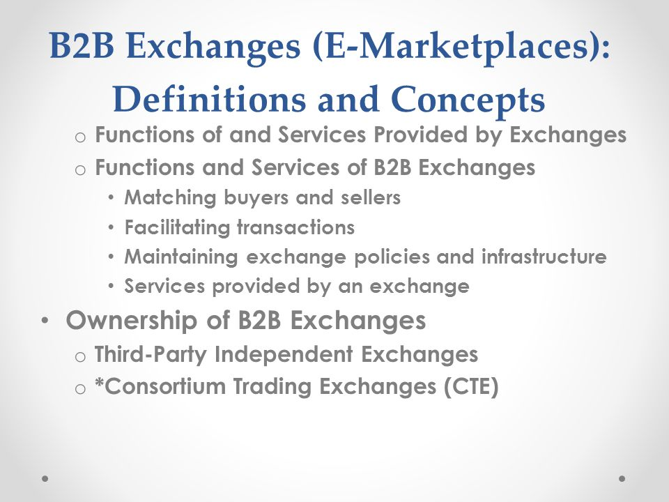 B2B Exchanges (E-Marketplaces): Definitions and Concepts