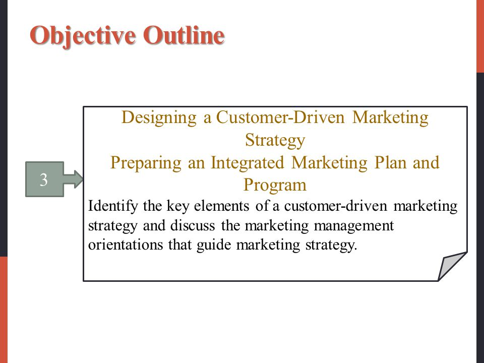 Objective Outline Designing a Customer-Driven Marketing Strategy