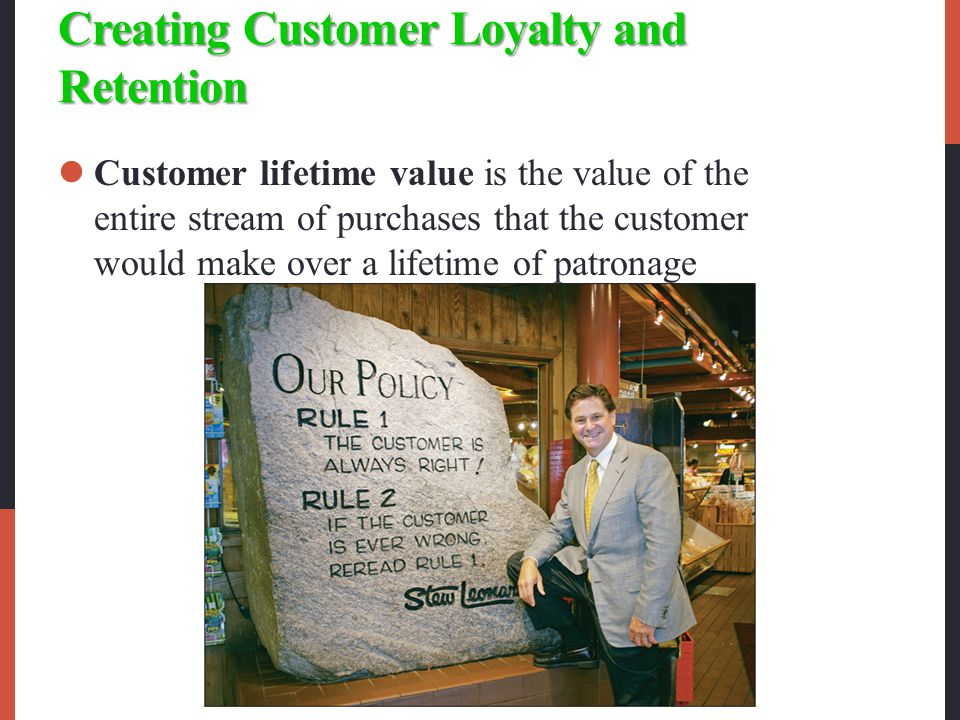 Creating Customer Loyalty and Retention