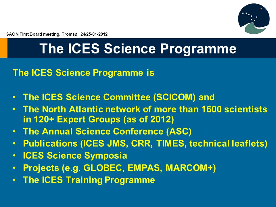 The ICES Science Programme is The ICES Science Committee (SCICOM) and