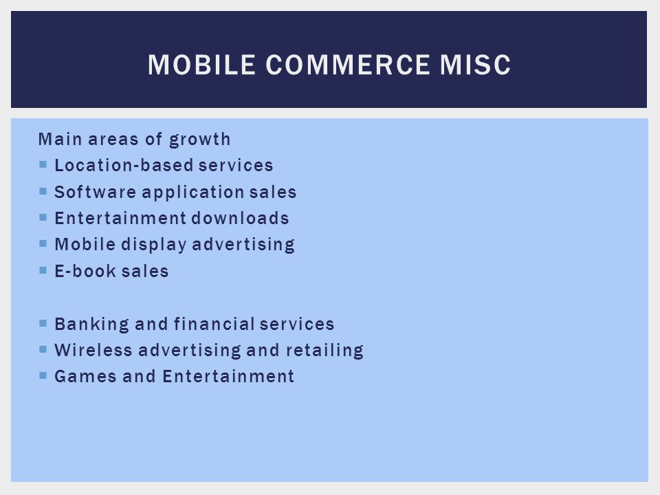 Mobile Commerce MISC Main areas of growth Location-based services