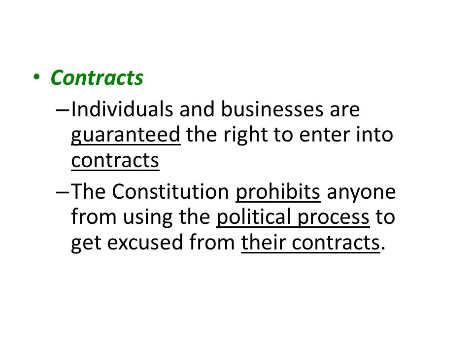 Contracts Individuals and businesses are guaranteed the right to enter into contracts.