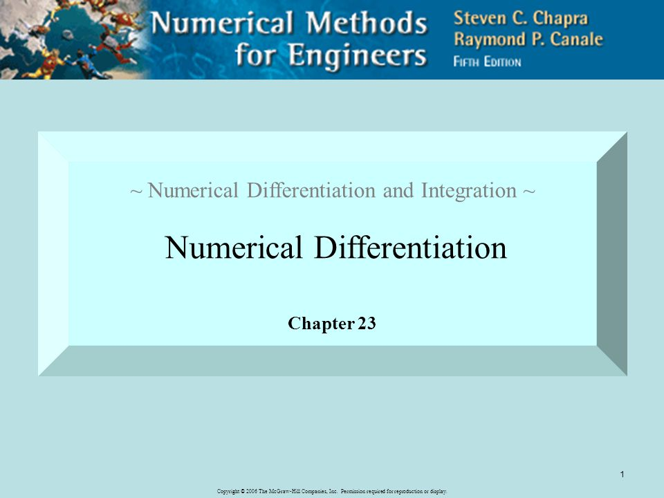 ~ Numerical Differentiation and Integration ~ Numerical Differentiation Chapter 23