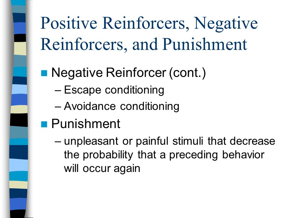 Positive Reinforcers, Negative Reinforcers, and Punishment