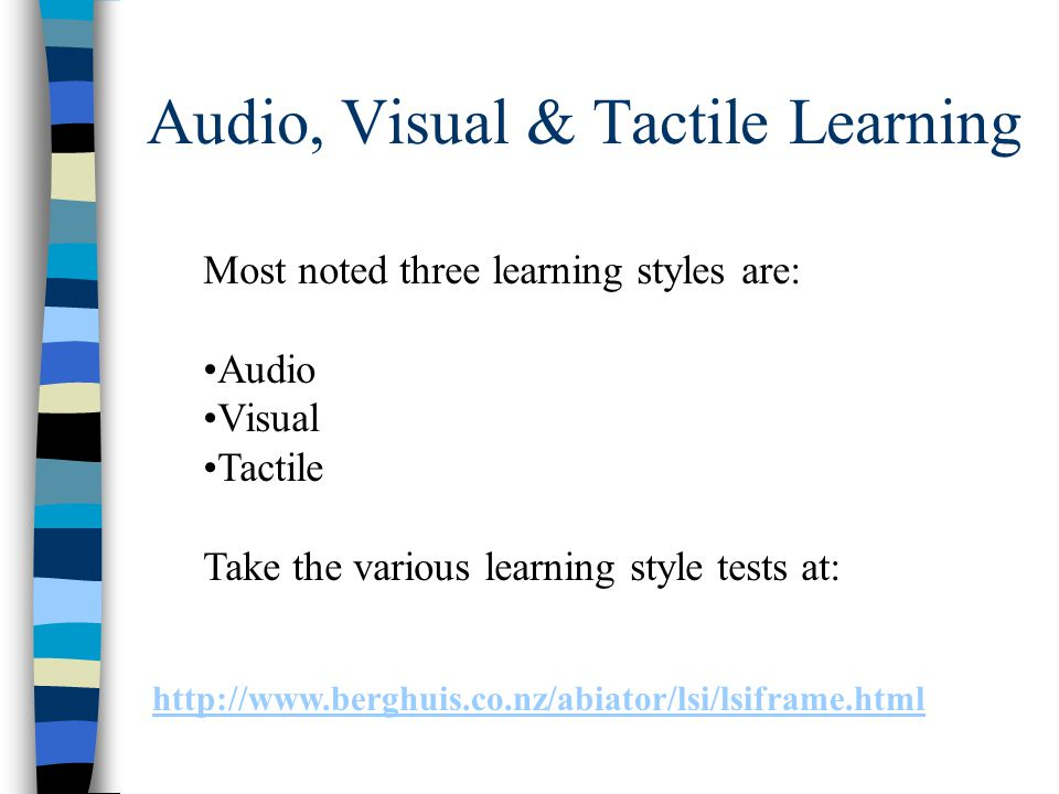 Audio, Visual & Tactile Learning