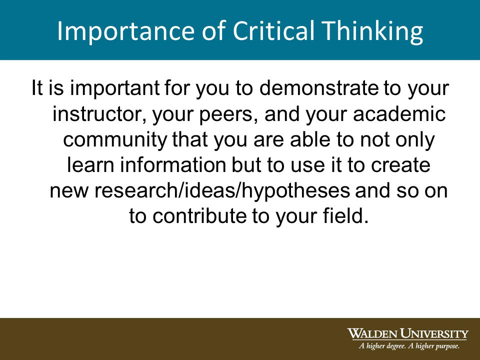 is critical thinking important There are several standards of critical thinking that can be helpful in the pursuit of truth clarity is an important standard of critical thought.