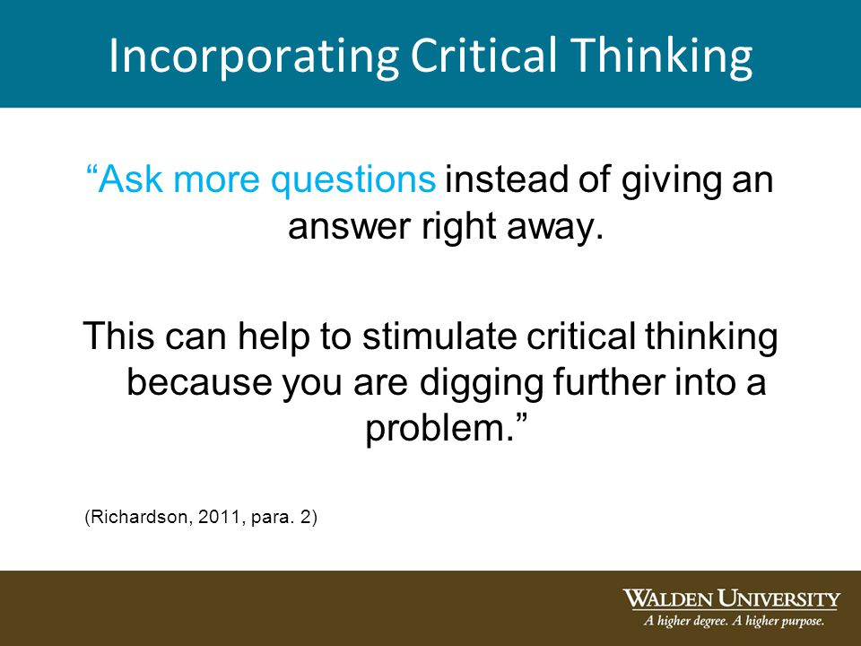 """how do you think assumptions might interfere with critical thinking Exchange the ideas, (d) evaluate the assumptions, and (e) enact the  the old  greek adage """"know yourself"""" reflects that critical thinking may be the first step   the major benefit of critical thinking is that, as brookfield (1987) wrote, """"when we  think  although a number of variables have been identified to affect creativity."""
