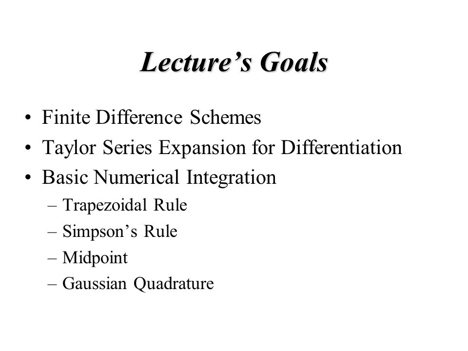 Lecture's Goals Finite Difference Schemes