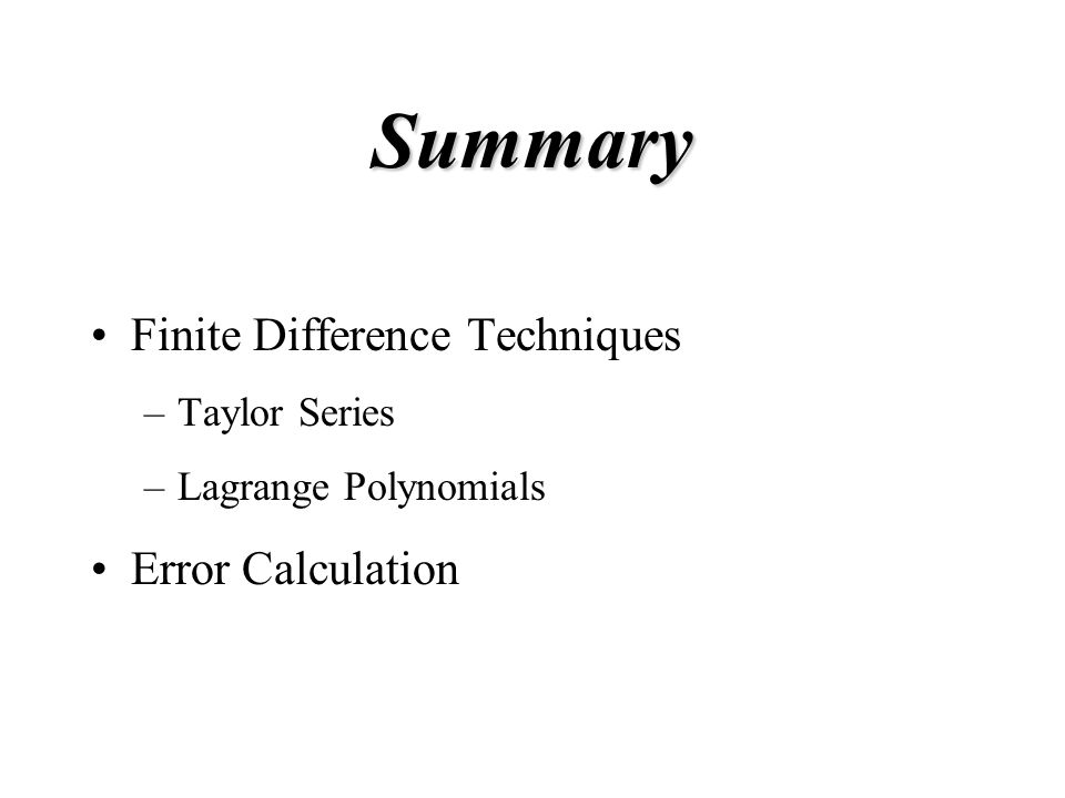 Summary Finite Difference Techniques Error Calculation Taylor Series