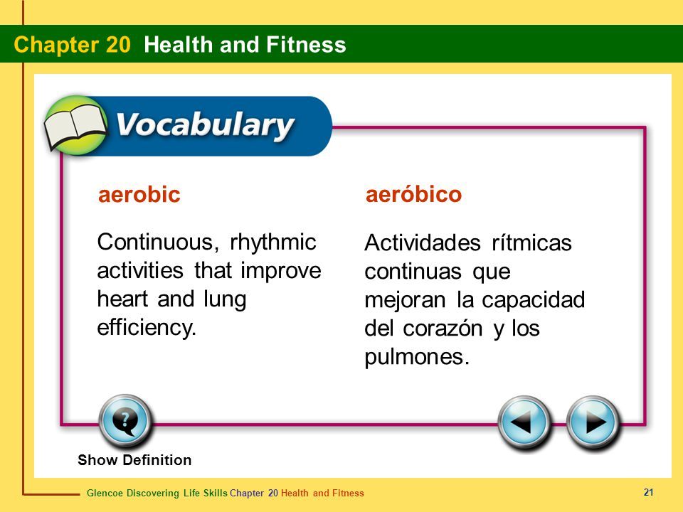 aerobic aeróbico. Continuous, rhythmic activities that improve heart and lung efficiency.