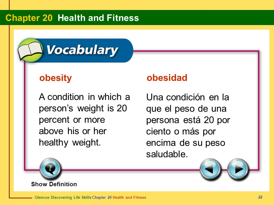 obesity obesidad. A condition in which a person's weight is 20 percent or more above his or her healthy weight.