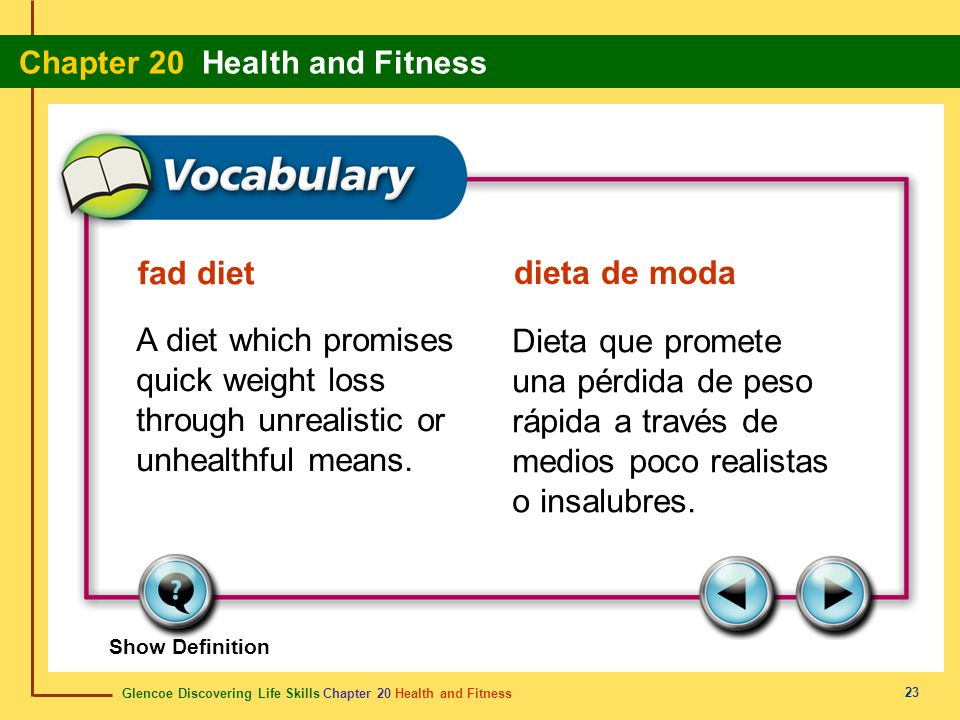 fad diet dieta de moda. A diet which promises quick weight loss through unrealistic or unhealthful means.