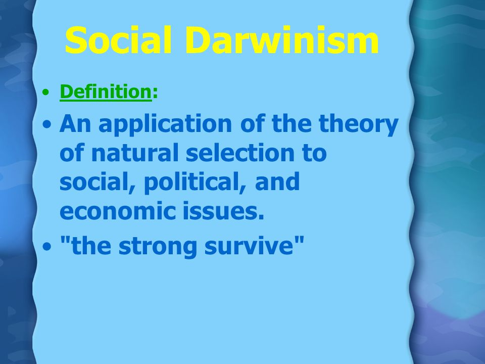 the theory of social darwinism and the economy of america American politics: is social darwinism once again prevalent charles darwin by aaron thomas (email: ztat11@goldmailetsuedu) for advanced composition, east tn state u, december 2011.