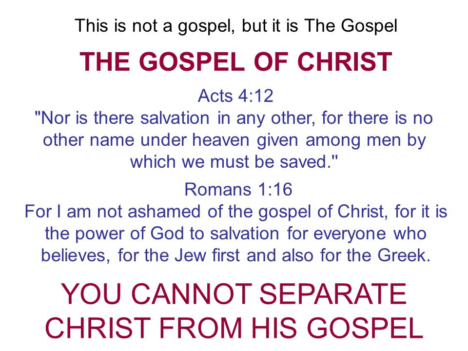 YOU CANNOT SEPARATE CHRIST FROM HIS GOSPEL